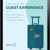 Improving the GUEST EXPERIENCE ~ How Technology is Changing the Hospitality Industry
