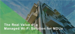 Value of Managed WiFi for MDU